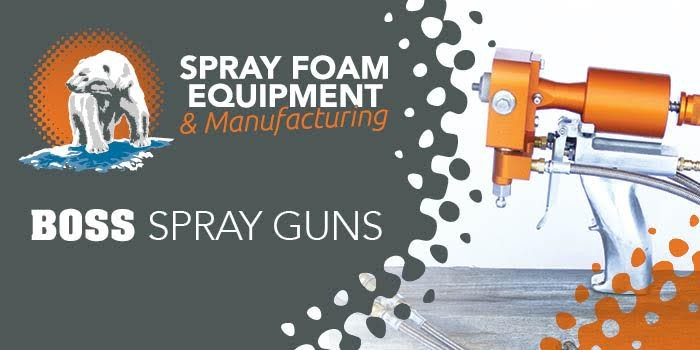 Boss Spray Gun - Spray Foam Equipment & MFG