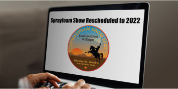 Spray Foam Convention & Expo Rescheduled to 2022