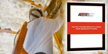 New E-Book 'Top Five Considerations for a Spray Foam Equipment Provider' is Released